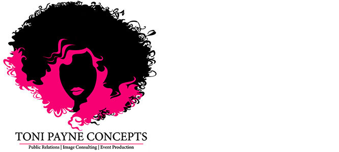 Toni Payne Concepts ~ Public Relations, Image Consulting, Entertainment & Event Production